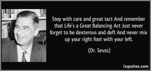... never forget to be dexterous and deft And never mix up your right foot