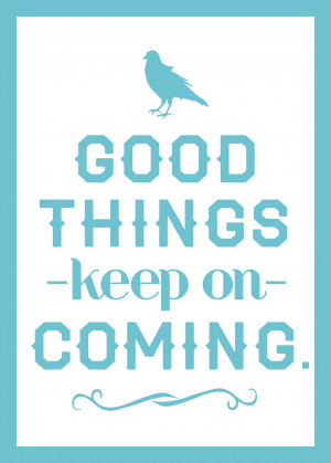So uplifting....good things will keep on coming!