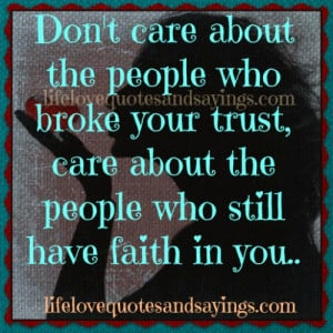 ... broke your trust, care about the people who still have faith in you