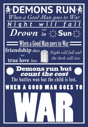 When a good man goes to war. I absolutely love this quote.
