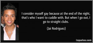 consider myself gay because at the end of the night, that's who I ...