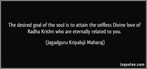 The desired goal of the soul is to attain the selfless Divine love of ...