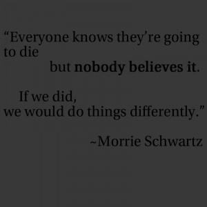 Morrie Schwartz Quotes Love
