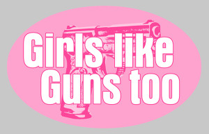 Girls Like Guns Too