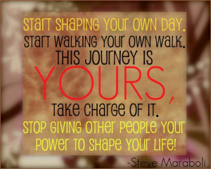 Take charge of YOUR life.