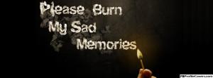 Burn My Sad Memories Facebook Timeline Cover