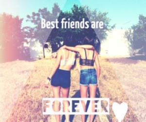 best friends, forever, quotes