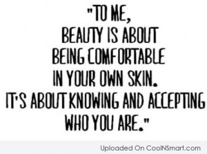 Beauty Quote: To me, beauty is about being comfortable...