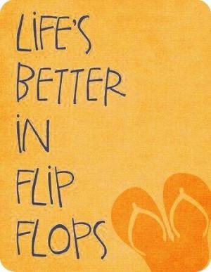 Life's better in flip flops | Films in de categorie 'explore, dream ...
