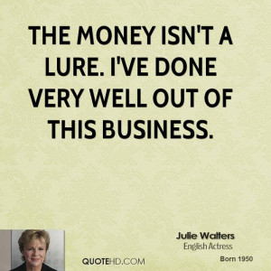Julie Walters Money Quotes