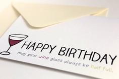 Happy Birthday May Your Wine Glass Always Be Half Full - Birthday ...