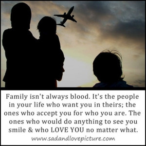 Family doesnt have to be blood