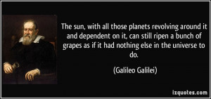 The sun, with all those planets revolving around it and dependent on ...