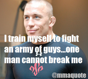Inspirational Mma Training Quotes Gsp on training for an army of