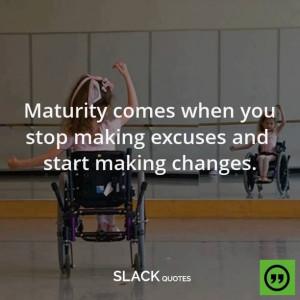 Making Excuses, Start, Make Excuses, Mature, Changing