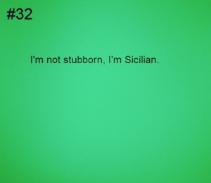Sicilian. So true about my family!