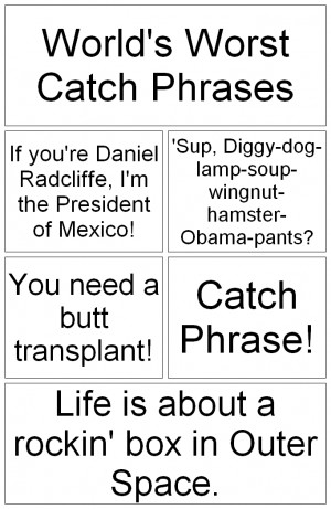 World's Worst Catch Phrases