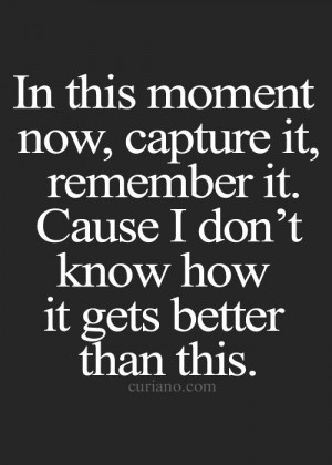 Capture The Moment Quotes