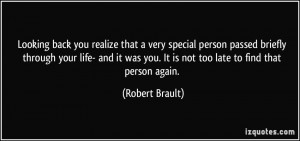 Looking back you realize that a very special person passed briefly ...