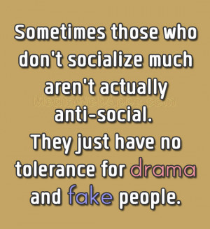 No tolerance for drama and fake people