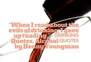 """... drinking, I gave up reading."""" – Drinking Quotes, Alcohol Quotes by"""