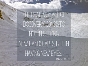 The Real Voyage of Discovery Marcel Proust Quote