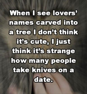 Funny Romantic Date Tree Carving Meme - When I see lovers' names ...