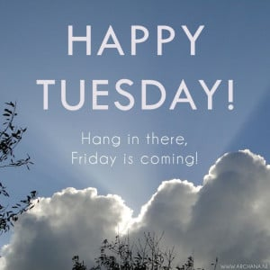 cheer on tuesday quotes quote days of the week tuesday tuesday quotes