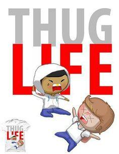 didn't choose the thug life, thug life chose me!!