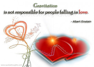 Funny Quotes-Thoughts-Albert Einstein-Gravitation-People-Love-Best