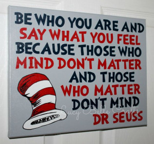 Dr. Seuss Quote Be who you are and say what you by LucyBelleCrafts 100 ...