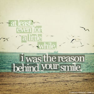 Was The Reason Behind Your Smile