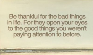 ... your eyes to the good things you weren't paying attention to before