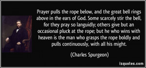 Prayer pulls the rope below, and the great bell rings above in the ...