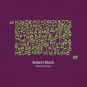 Quotes Picture: humor and horror both invoke a reaction by means of ...