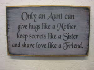 Rustic Country Sign for Your Aunt... Only an Aunt can give hugs like a ...