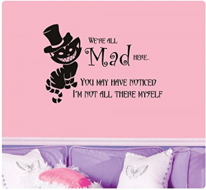 Cheshire Cat quote-We're all Mad Here (with full cat) Wall Decal ...