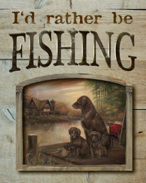 id rather be fishing quotes quotesgram