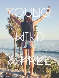 Young wild quotes quote girl quotes wild quote, art quotes, young wild ...