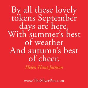 Happy September! – Helen Hunt Jackson
