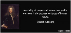 ... ourselves is the greatest weakness of human nature. - Joseph Addison