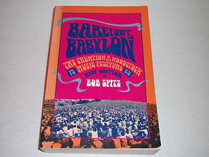 IN BABYLON CREATION OF THE WOODSTOCK MUSIC FESTIVAL by BOB SPITZ