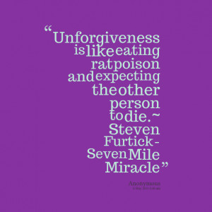 Quotes Picture: unforgiveness is like eating rat poison and expecting ...