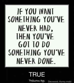 Dont b scared to try something new
