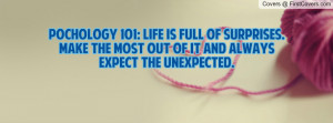 POCHOLOGY 101: Life is full of surprises. Make the most out of it and ...