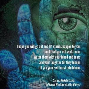 ... Clarissa Pinkola Estés, Women Who Run With the Wolves: Myths and