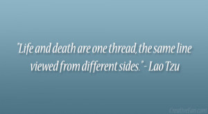 "... one thread, the same line viewed from different sides."" – Lao Tzu"