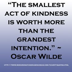 Inspiration, Charity Quotes, Trust Qoutes, Wild Quotes, Smallest ...