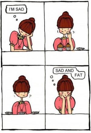 Sad And Fat