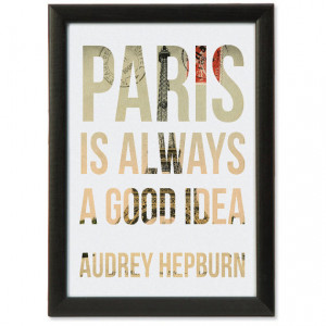 Audrey Hepburn Unframed Quote Art Print (Paris Is Always A Good Idea ...
